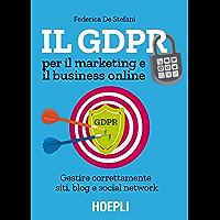 Il GDPR per il marketing e il business online: Gestire correttamente siti, blog e social network (Italian Edition) book cover