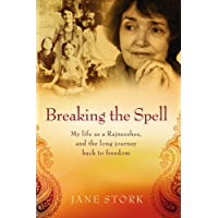 Breaking the Spell: My life as a Rajneeshee, and the long journey back to freedom (English Edition)