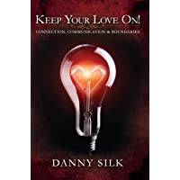 Keep Your Love on: Connection, Communication and Boundaries