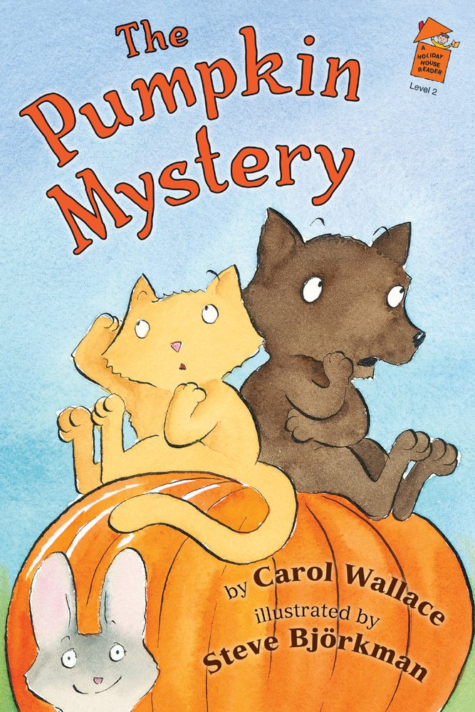 The Pumpkin Mystery (Holiday House Reader: Level 2 (Hardcover)) (A Holiday House Reader) by Holiday House