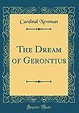The Dream of Gerontius (Classic Reprint)
