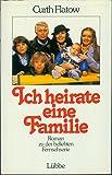 Ich heirate eine Familie. Roman zu der beliebten Fernsehserie