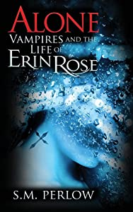 Alone (Vampires and the Life of Erin Rose)