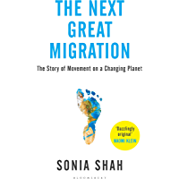 The Next Great Migration: The Story of Movement on a Changing Planet (English Edition)