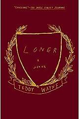 Loner: A Novel Kindle Edition