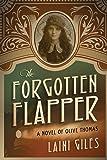 The Forgotten Flapper: A Novel of Olive Thomas (1) (Forgotten Actresses)