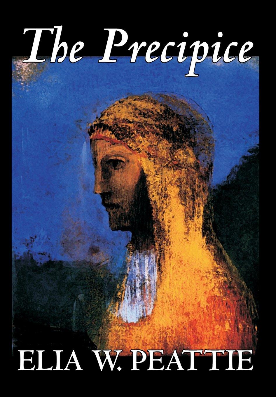 The Precipice by Elia W. Peattie, Fiction, Literary, Romance, Historical Text fb2 book