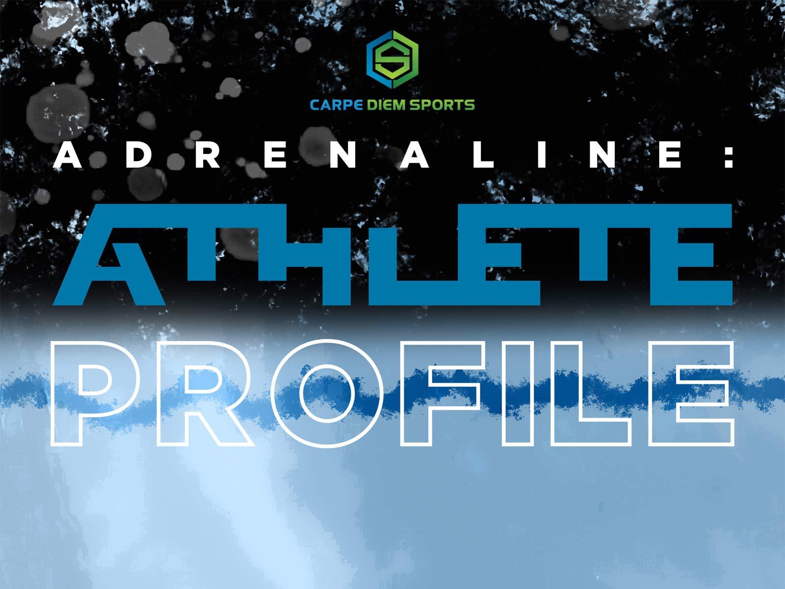 Adrenaline: Athlete Profile - Season 1