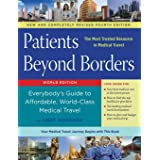 Patients Beyond Borders Fourth Edition: Everybody's Guide to Affordable, World-Class Medical Travel