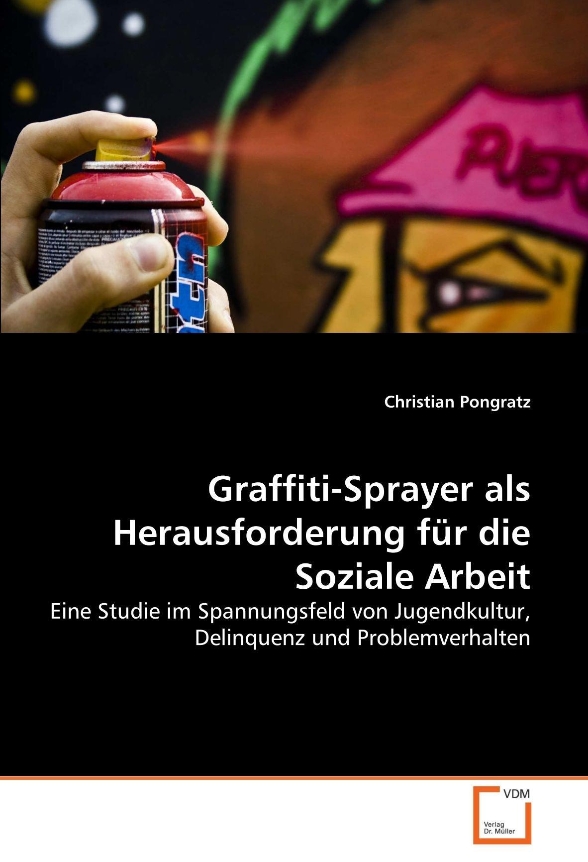 graffiti-sprayer-als-herausforderung-fr-die-soziale-arbeit-eine-studie-im-spannungsfeld-von-jugendkultur-delinquenz-und-problemverhalten