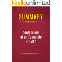 Summary: Confessions of an Economic Hit Man: Review and Analysis of John Perkins's Book