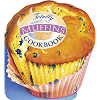 Totally Muffins Cookbook (Totally Cookbooks)