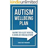Autism Wellbeing Plan: How to Get Your Child Healthy