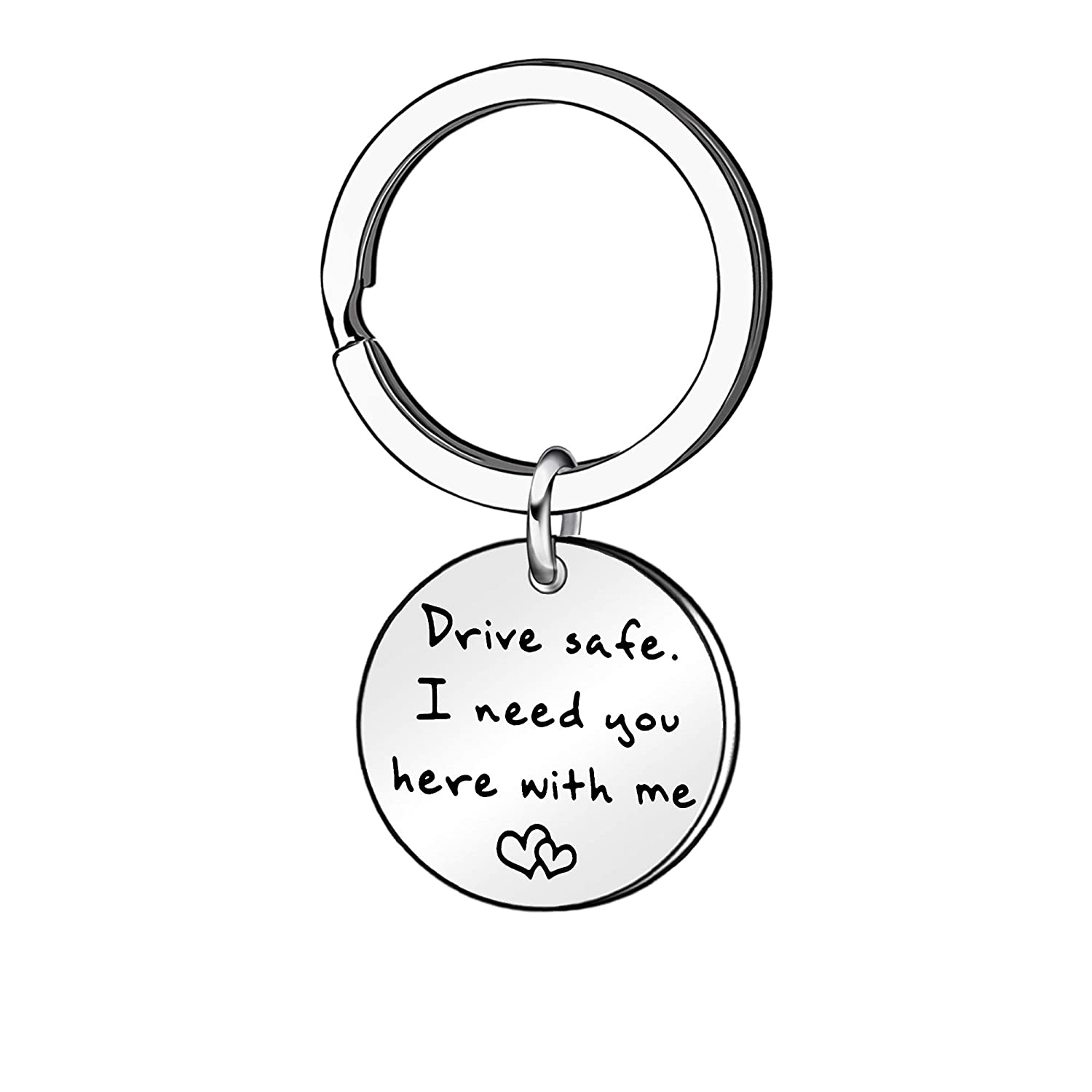 Drive Safe I Need You Here with Me Car Keychain Key Chain Family Gift for Couple Husband Wife Boyfriend Girlfriend Dad Mum
