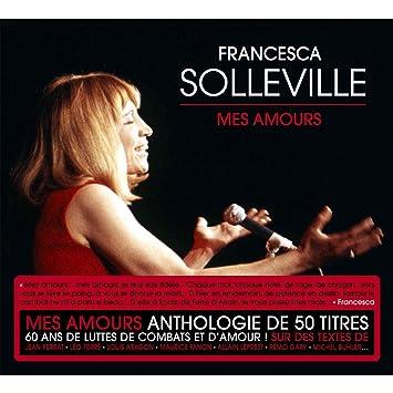 Francesca Solleville Best Of Mes Amours 60 Ans De Combats