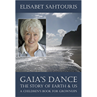 Gaia's Dance: The Story of Earth & Us (English Edition)