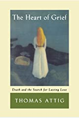 The Heart of Grief: Death and the Search for Lasting Love Paperback