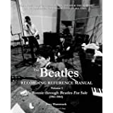 The Beatles Recording Reference Manual: Volume 1: My Bonnie through Beatles For Sale (1961-1964) (Beatles Recording Reference
