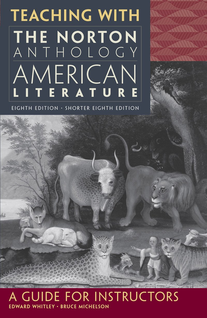 Download Teaching with the Norton Anthology of American Literature: A Guide for Instructors PDF