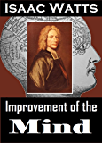 Improvement of the Mind (English Edition)
