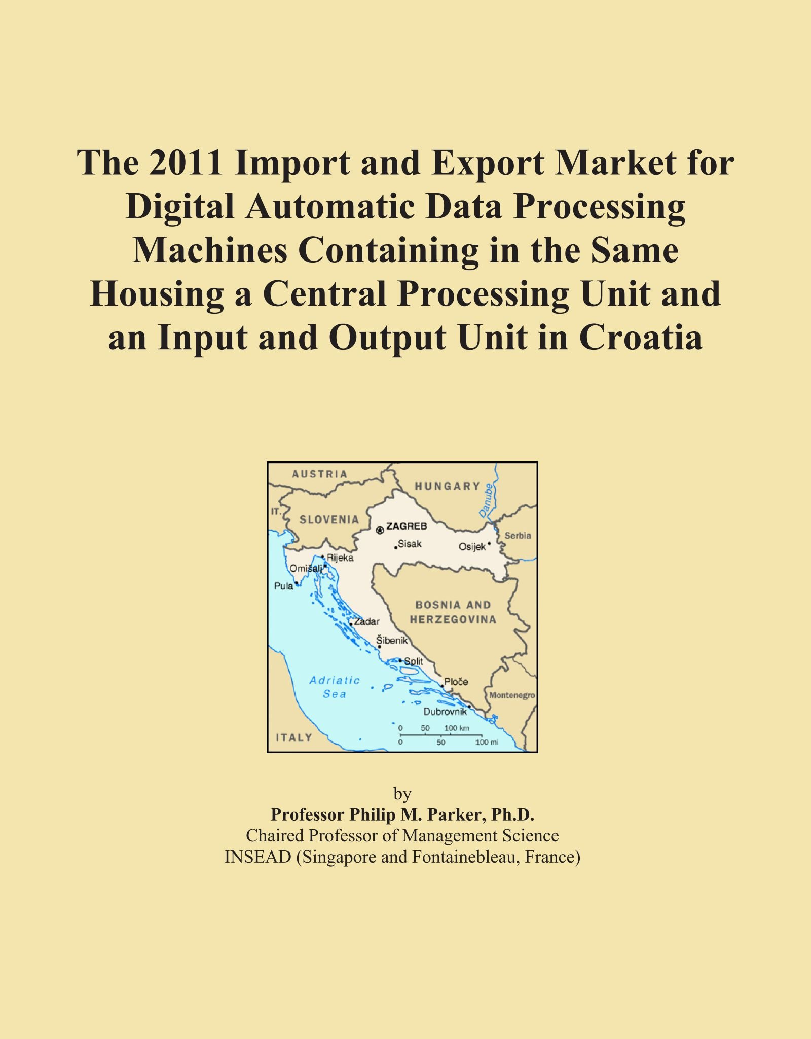 Download The 2011 Import and Export Market for Digital Automatic Data Processing Machines Containing in the Same Housing a Central Processing Unit and an Input and Output Unit in Croatia pdf epub