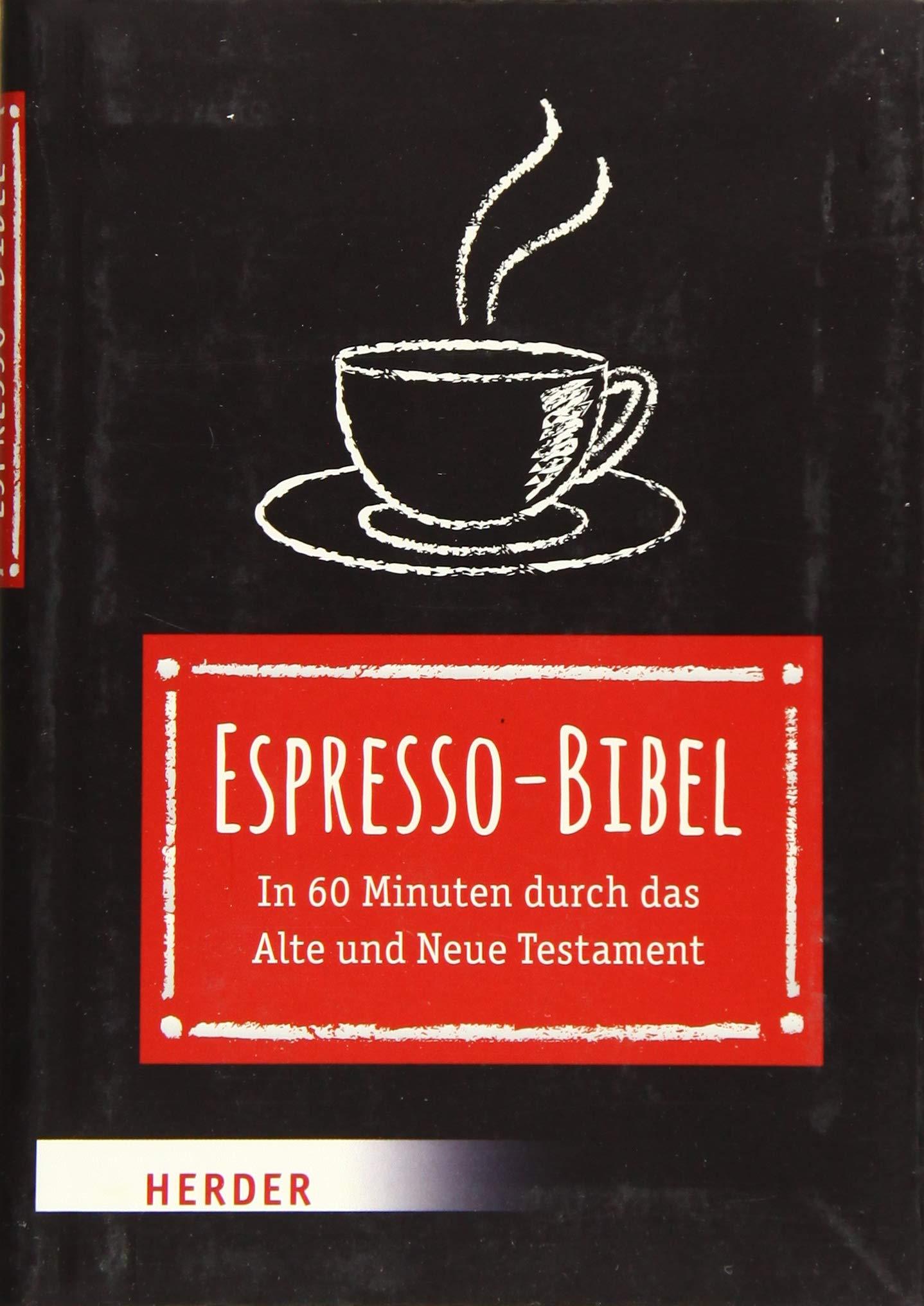 Espresso Bibel  In 60 Minuten Durch Das Alte Und Neue Testament