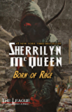 Born of Rage (League: Nemesis Rising Book 13)