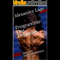 Programme Dos Débutant: Exercices Séries Répétitions (Programme Débutant t. 2) (French Edition)