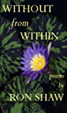 Without From Within: Poems by Ron Shaw