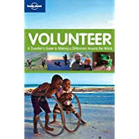 Volunteer: A traveller's guide to making a difference around the world (General Reference)