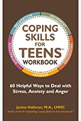 Coping Skills for Teens Workbook: 60 Helpful Ways to Deal with Stress, Anxiety and Anger Kindle Edition