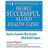 The 7 Fundamentals of a Highly Successful Allied Health Clinic