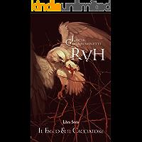 RVH Il falco e il cacciatore: Libro 6