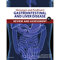 Sleisenger and Fordtran's Gastrointestinal and Liver Disease Review and Assessment E-Book (Sleisenger and Fordtrans Gastrointestinal and Liver)