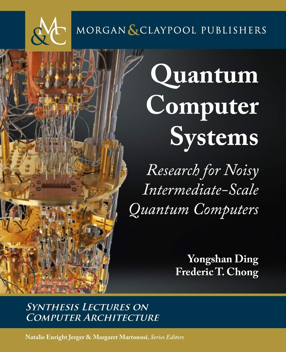 Quantum Computer Systems Research For Noisy Intermediate Scale Quantum Computers Synthesis Lectures On Computer Architecture Ding Yongshan Frederic Chong T 9781681738666 Amazon Com Books