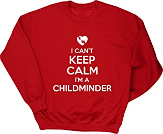 Hippowarehouse I Can't Keep Calm I'm a Childminder Unisex Jumper Sweatshirt Pullover (Specific Size Guide in Description)