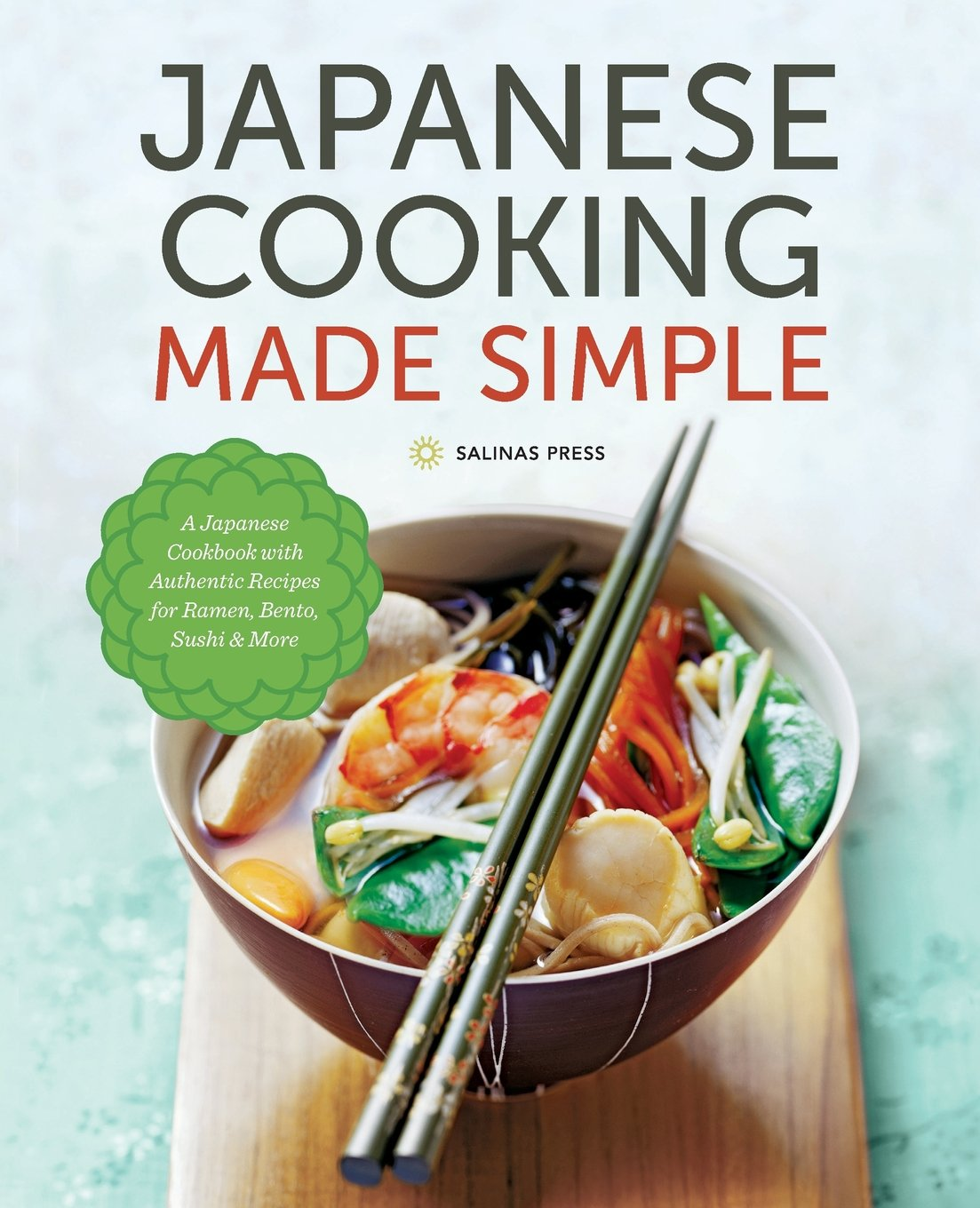 Japanese cooking made simple a japanese cookbook with authentic japanese cooking made simple a japanese cookbook with authentic recipes for ramen bento sushi more salinas press 9781623153922 amazon books forumfinder Gallery
