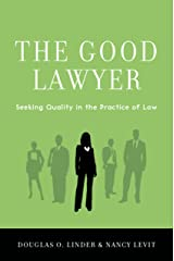 The Good Lawyer: Seeking Quality in the Practice of Law Kindle Edition