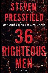 36 Righteous Men: A Novel Hardcover