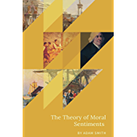 The Theory of Moral Sentiments (Illustrated)