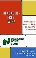 Headache-Free Wine: How To Make Healthier Choices