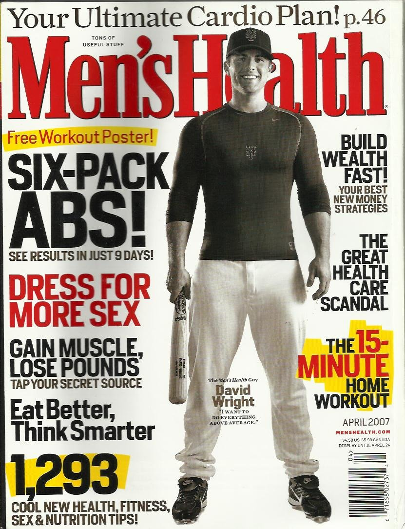 Men S Health Magazine April 2007 David Wright Six Pack Abs Dress For More Sex The 15 Minute Home Workout Free Workout Poster Amazon Com Books