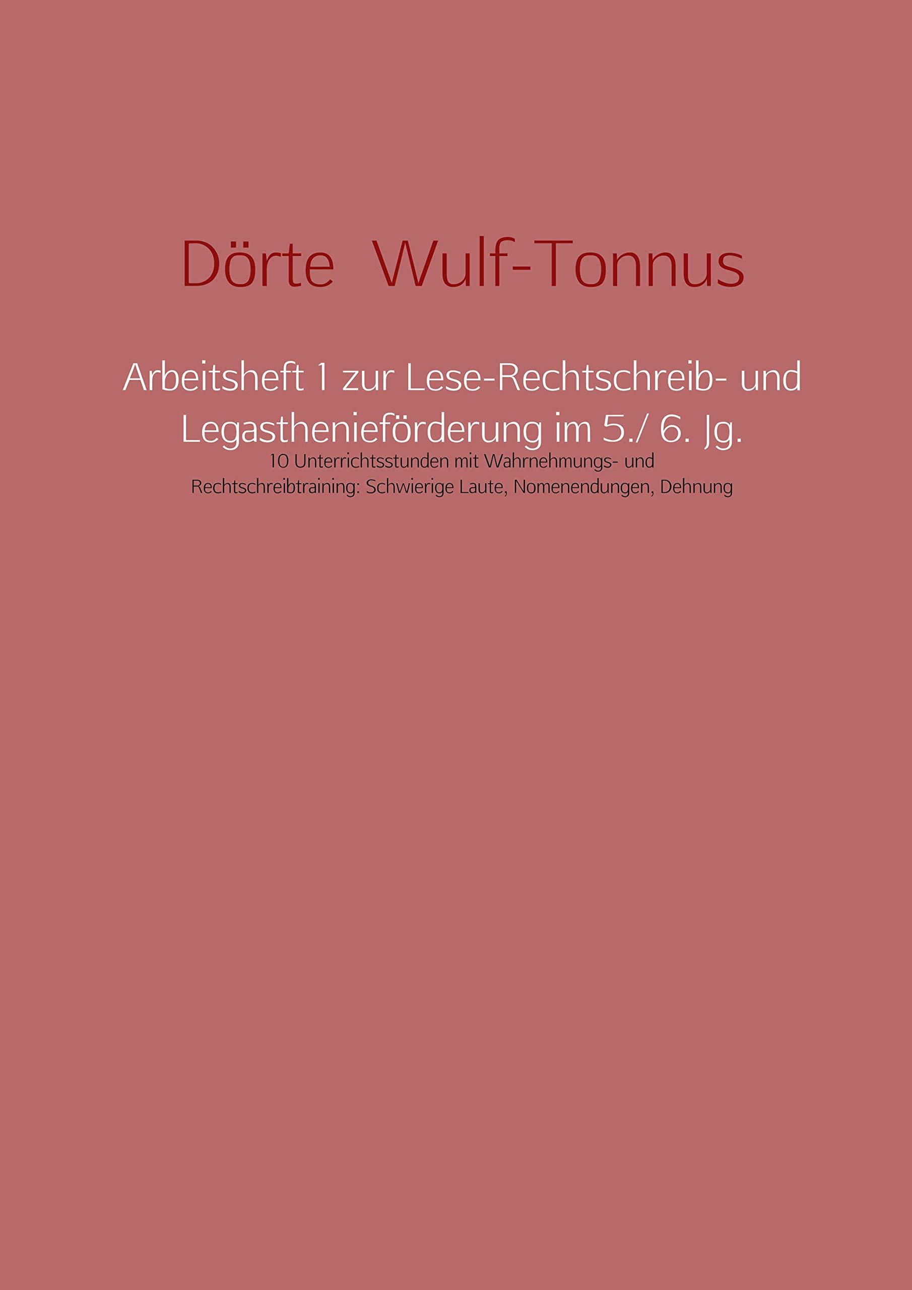 Arbeitsheft 1 zur Lese-Rechtschreib- und Legasthenieförderung im 5./ 6. Jg.