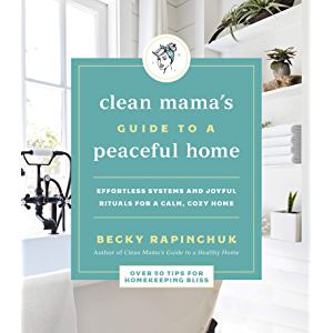 Clean Mama's Guide to a Peaceful Home: Effortless Systems and Joyful Rituals for a Calm, Cozy Home