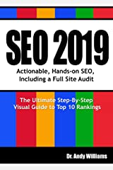 SEO 2019: Actionable, Hands-on SEO, Including a Full Site Audit (Webmaster Series Book 1) Kindle Edition