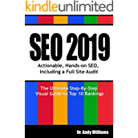 SEO 2019: Actionable, Hands-on SEO, Including a Full Site Audit (Webmaster Series Book 1)