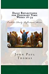 Daily Reflections for Ordinary Time: Weeks 18-34 (Catholic Daily Reflections Series Book 4) Kindle Edition