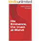 His Eminence, the Imam al-Mahdi (Shi'a Islam Doctrinal Series Book 8)