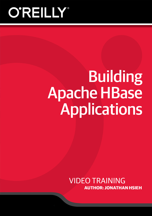 Building Apache HBase Applications [Online Code] by O'Reilly Media