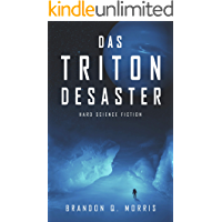 Das Triton-Desaster: Hard Science Fiction